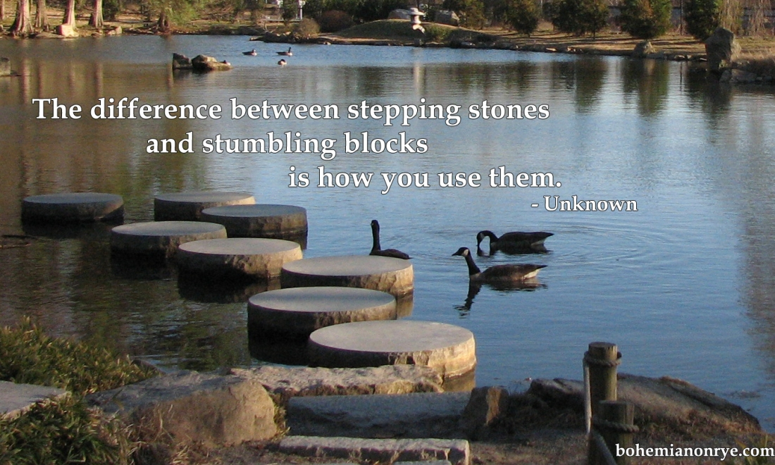 Stepping Stones vs Stumbling Blocks